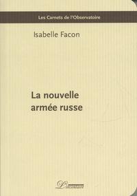 Isabelle Facon - La nouvelle armée russe.