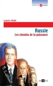 Isabelle Facon - Russie - Les chemins de la puissance.