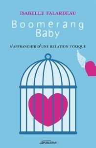 Isabelle Falardeau - Boomerang Baby - S'affranchir d'une relation toxique.