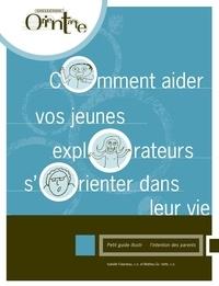 Isabelle Falardeau et Mathieu Guenette - Comment aider vos jeunes explorateurs à s'orienter dans leur vie - Petit guide illustré à l'intention des parents.