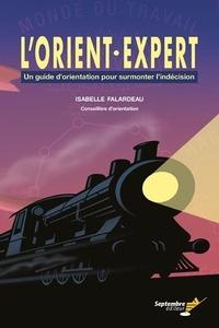 Isabelle Falardeau - L'Orient•Expert - Un guide d'orientation pour surmonter l'indécision.
