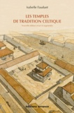 Isabelle Fauduet - Les temples de tradition celtique en Gaule romaine.