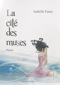 Isabelle Faure - La cité des muses - Tome 1.
