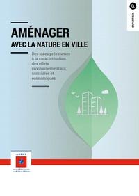 Aménager avec la nature en ville - Des idées préconçues à la caractérisation des effets environnementaux, sanitaires et économiques.pdf