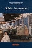 Isabelle Felici et Jean-Charles Vegliante - Oublier les colonies - Contacts culturels hérités du fait colonial. 1 DVD