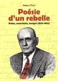 Isabelle Felici - Poésie d'un rebelle - Poète, anarchiste, émigré (1876-1953).