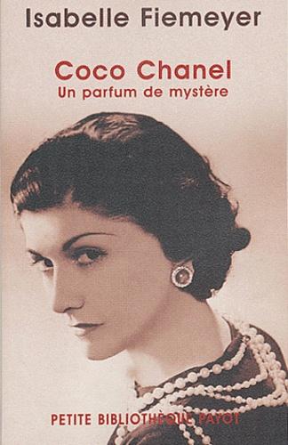 Isabelle Fiemeyer - Coco Chanel - Un parfum de mystère.