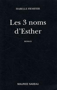Isabelle Fiemeyer - Les trois noms d'Esther.