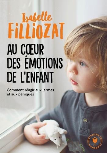Au coeur des émotions de l'enfant. Comprendre son langage, ses rires et ses pleurs