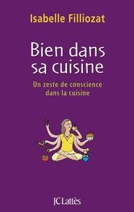 Isabelle Filliozat - Bien dans sa cuisine.
