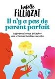Isabelle Filliozat - Il n'y a pas de parent parfait.