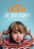 Isabelle Filliozat - J'ai tout essayé - Opposition, pleurs et crises de rage : traverser la période de 1 à 5 ans.