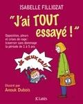 Isabelle Filliozat - J'ai tout essayé !.
