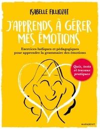 Isabelle Filliozat - J'apprends à gérer mes émotions.