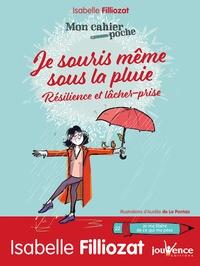 Isabelle Filliozat - Je souris même sous la pluie - Résilience et lâcher-prise.