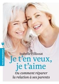 Isabelle Filliozat - Je t'en veux, je t'aime - Ou comment réparer la relation à ses parents.