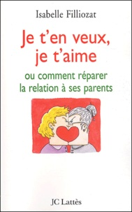 Je ten veux, je taime - Ou comment réparer la relation à ses parents.pdf