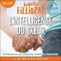 Isabelle Filliozat et Marie-Eve Dufresne - L' Intelligence du coeur - Travailler confiance en soi, créativité, relations, autonomie.