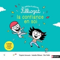 Real book pdf download free La confiance en soi  - 3 histoires pour les faire grandir (Litterature Francaise) par Isabelle Filliozat, Virginie Limousin, Eric Veillé 9782092589823 DJVU ePub FB2