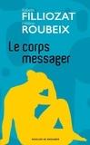 Isabelle Filliozat et Hélène Roubeix - Le corps messager - Quand la maladie parle de nous.