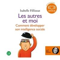 Isabelle Filliozat - Les autres et moi, comment développer son intelligence sociale.