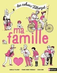 Isabelle Filliozat et France Marie Perreault - Ma famille - Avec 1 livret pour les parents.