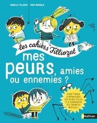 Mes peurs, amies ou ennemies ? - Pour les enfants de 5 à 10 ans, Avec un livret pour les parents.pdf