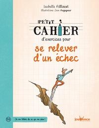 Isabelle Filliozat - Petit cahier d'exercices pour se relever d'un échec.
