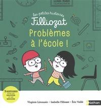 Isabelle Filliozat et Virginie Limousin - Problèmes à l'école ! - 3 histoires pour les identifier et les résoudre.