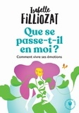 Isabelle Filliozat - Que se passe t-il en moi ? - Mieux vivre ses émotions au quotidien.