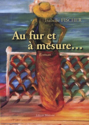 Isabelle Fischer - Au fur et à mesure....