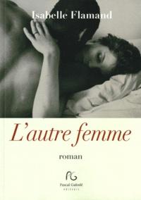 Isabelle Flamand - L'Autre Femme.