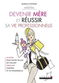 Isabelle Fontaine - Devenir mère et réussir sa vie professionnelle.