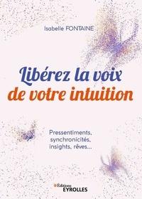 Libérez la voix de votre intuition - Pressentiments, synchronicités, insights, rêves....pdf