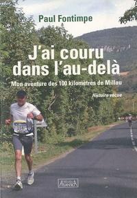 Isabelle Fontimpe - J'ai couru dans l'au-delà - Mon aventure des 100 kilomètres de Millau.