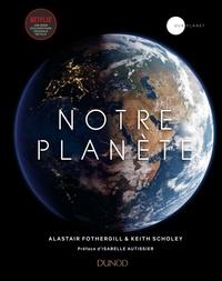 Isabelle Fothergill et Keith Scholey - Notre planète.