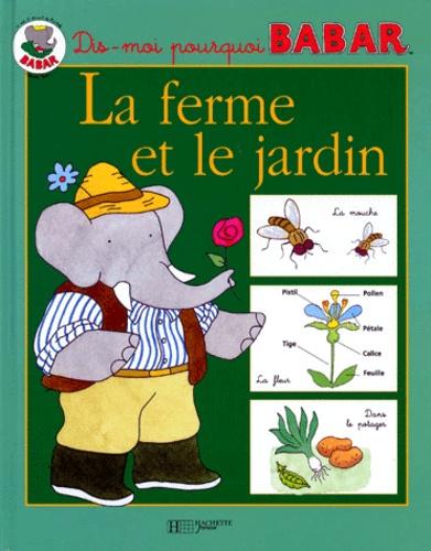 Isabelle Fougère et  Collectif - La ferme et le jardin.