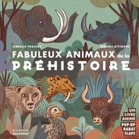 Isabelle Frachet et Magali Attiogbé - Fabuleux animaux de la préhistoire.