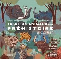Isabelle Frachet et Magali Attiogbé - Fabuleux animaux de la préhistoire - Avec 1 poster, 1 bloc à creuser de fossile mammouth, 1 planche de stickers en silicone.