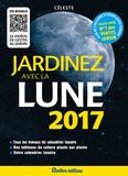 Isabelle Frances et Michel Marin - Jardinez avec la lune 2017 - Tous les travaux du calendrier lunaire - Des tableaux de culture plante par plante - Votre calendrier lunaire.