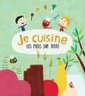 Isabelle Francesconi et Nicolas Gouny - Je cuisine les pieds sur terre.