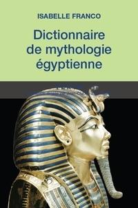Isabelle Franco - Dictionnaire de mythologie égyptienne.