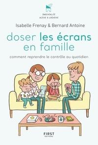 Téléchargements gratuits de livres électroniques pour mobile Doser les écrans en famille  - Comment reprendre le contrôle des outils numériques en francais
