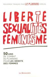 Isabelle Friedmann - Liberté, sexualités, féminisme - 50 ans de combat du Planning pour les droits des femmes.