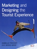 Isabelle Frochot et Wided Batat - Marketing and Designing the Tourist Experience.