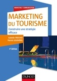 Isabelle Frochot et Patrick Legohérel - Marketing du tourisme - Construire une stratégie efficace.
