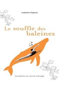 Isabelle Gagnon - Le souffle des baleines.