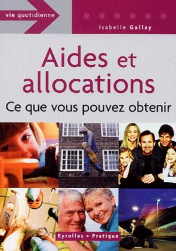 Isabelle Galay - Aides et allocations : ce que vous pouvez obtenir.