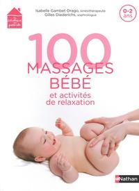 Isabelle Gambet-Drago et Didier Diederichs - 100 massages bébé et activités de relaxation - 0-2 ans.