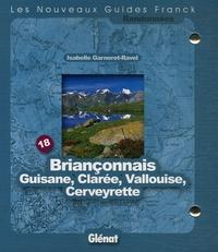 Isabelle Garneret-Ravel - Briançonnais Guisane, Clarée, Vallouise, Cerveyrette - 1/25 000 ; 1/50 000.